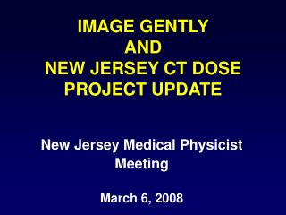 IMAGE GENTLY  AND NEW JERSEY CT DOSE PROJECT UPDATE