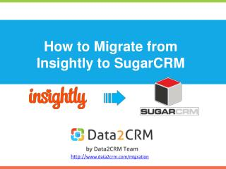 How to Migrate Insightly to SugarCRM in Few Steps