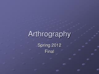 Arthrography