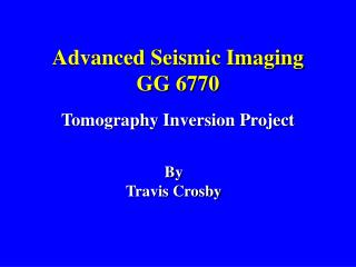 Advanced Seismic Imaging GG 6770