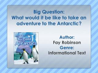 Big Question: What  would it be like to take an adventure to the Antarctic?