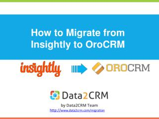How to Migrate Insightly to OroCRM with Data2CRm