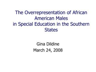The Overrepresentation of African American Males  in Special Education in the Southern States