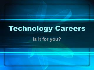 Technology Careers