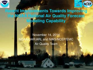 Recent Improvements Towards Improving the NOAA National Air Quality Forecast Modeling Capability