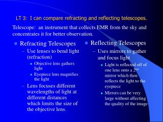 LT 3:   I can compare refracting and reflecting telescopes.