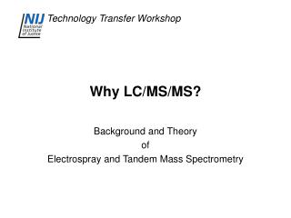 Why LC/MS/MS?