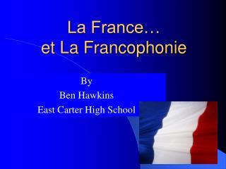 La France… et La Francophonie