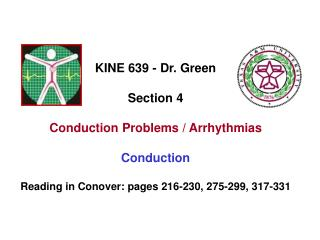KINE 639 - Dr. Green Section 4 Conduction Problems / Arrhythmias Conduction