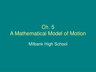 Ch. 5  A Mathematical Model of Motion
