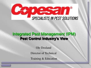 Integrated Pest Management (IPM) Pest Control Industry's View
