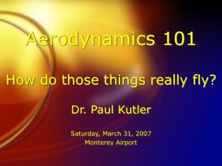 Aerodynamics 101 How do those things really fly?