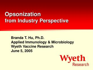 Opsonization from Industry Perspective