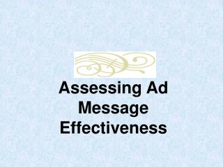 Assessing Ad Message Effectiveness