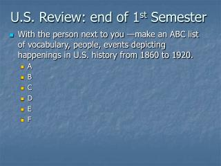 U.S. Review: end of 1 st  Semester
