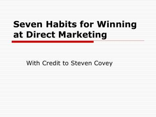 Seven Habits for Winning at Direct Marketing