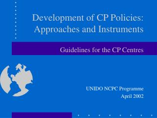 Development of CP Policies:  Approaches and Instruments