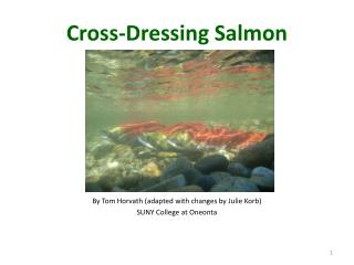 Cross-Dressing Salmon