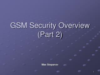 GSM Security Overview (Part 2)