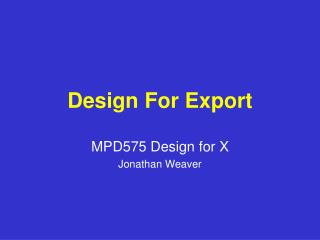 Design For Export