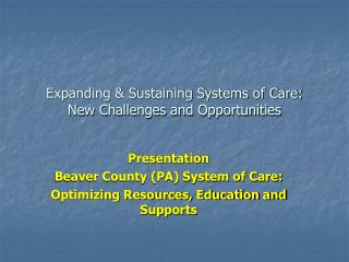 Expanding & Sustaining Systems of Care:  New Challenges and Opportunities
