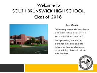 Welcome to SOUTH BRUNSWICK HIGH SCHOOL, Class of 2018!