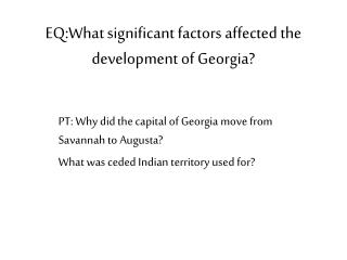 EQ:What significant factors affected the development of Georgia?