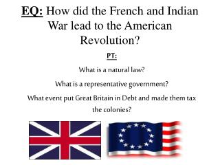 EQ: How did the French and Indian War lead to the American Revolution?