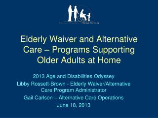 Elderly Waiver and Alternative Care – Programs Supporting Older Adults at Home