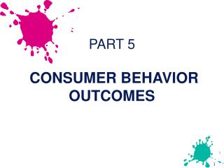 PART 5  CONSUMER BEHAVIOR OUTCOMES