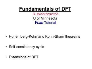 Fundamentals of DFT R. Wentzcovitch U of Minnesota VLab Tutorial