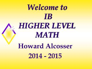 Welcome to IB HIGHER LEVEL MATH