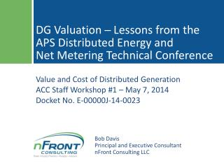 DG Valuation ─ Lessons  from the  APS Distributed Energy and  Net  Metering  Technical Conference