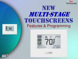 NEW  MULTI-STAGE  TOUCHSCREENS Features & Programming