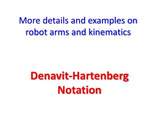 More details and examples on robot arms and kinematics