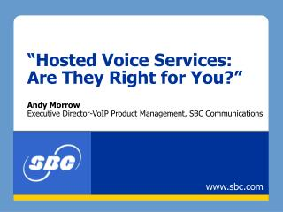 """Hosted Voice Services:  Are They Right for You?"""