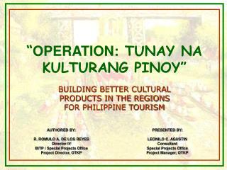 """"""" OPERATION: TUNAY NA KULTURANG PINOY"""""""