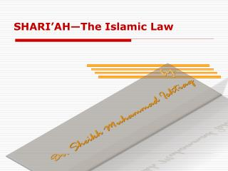 SHARI'AH—The Islamic Law