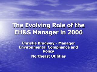 The Evolving Role of the EH&S Manager in 2006