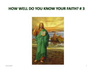HOW WELL DO YOU KNOW YOUR FAITH? # 3