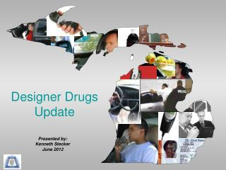 Designer Drugs  Update
