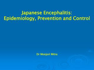 Japanese Encephalitis: Epidemiology, Prevention and Control