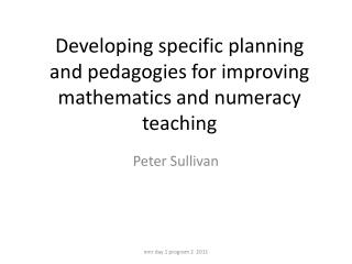 Developing specific planning and pedagogies for improving mathematics and numeracy teaching