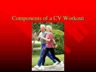 Components of a CV Workout