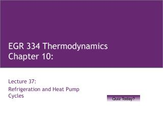 EGR 334 Thermodynamics Chapter 10: