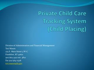 Private Child Care Tracking  System ( Child Placing)