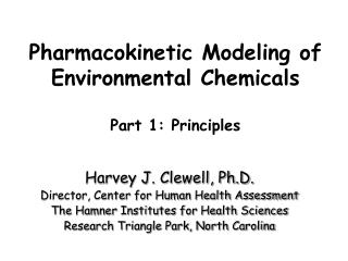 Pharmacokinetic Modeling of Environmental Chemicals Part 1: Principles