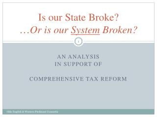 Is our State Broke? … Or is our  System  Broken?