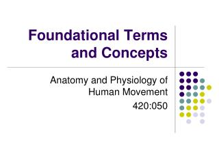 Foundational Terms and Concepts