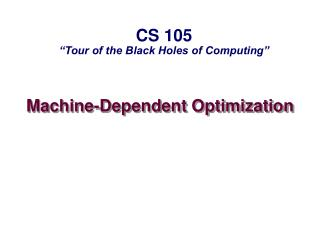Machine-Dependent Optimization